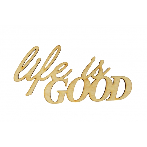 Inscription - Life is good