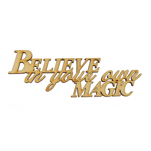 Inscription - Believe in your own magic