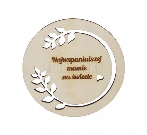 """Wooden badge with the inscription """"Najwspanialszej mamie na świecie"""""""